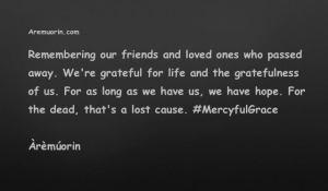 Life Quotes, Remembrance - Aremuorin.com